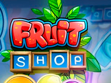 Игровой онлайн-автомат Fruit Shop с бонусами